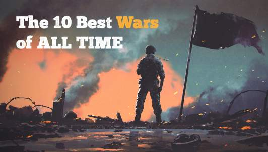 The 10 Best Wars Of All Time